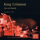 KING CRIMSON Live In Zurich, 1973 album cover