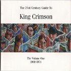 KING CRIMSON The 21st Century Guide To King Crimson Volume 1: 1969-1974 album cover