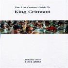 KING CRIMSON The 21st Century Guide To King Crimson Volume 2: 1981-2003 album cover