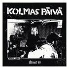 KOLMAS PÄIVÄ Demot '85 album cover