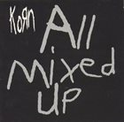 KORN All Mixed Up album cover