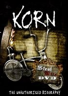 KORN — Korn: Steal This DVD - The Unauthorized Biography album cover