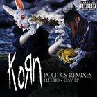 KORN Politics Remixes: Election Day EP album cover