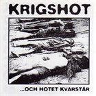 KRIGSHOT ...Och Hotet Kvarstår album cover
