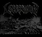 LACERATION Consuming Reality album cover