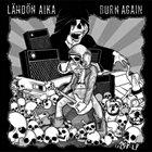 LÄHDÖN AIKA Lähdön Aika / Burn Again album cover