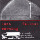 LAST WARNING A Seven Inch Spike Splitting Your Head In Two album cover