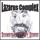 LAZARUS COMPLEX (IN) Soundtrack To My Demise album cover