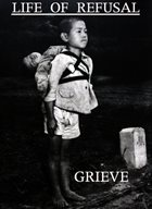 LIFE OF REFUSAL Grieve album cover