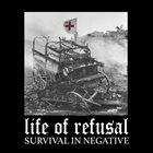 LIFE OF REFUSAL Survival In Negative album cover