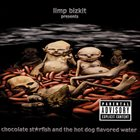 LIMP BIZKIT Chocolate Starfish and the Hot Dog Flavored Water album cover