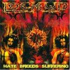 LOCK UP Hate Breeds Suffering Album Cover
