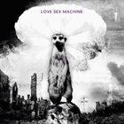 LOVE SEX MACHINE Love Sex Machine album cover
