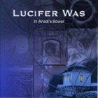 LUCIFER WAS In Anadi's Bower album cover