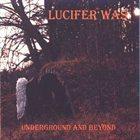 LUCIFER WAS Underground and Beyond album cover