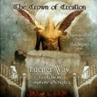 LUCIFER WAS The Crown of Creation album cover
