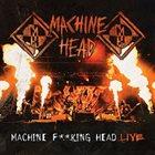 MACHINE HEAD Machine F**king Head Live album cover
