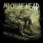MACHINE HEAD Unto the Locust album cover