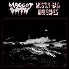 MAGGOT BATH Maggot Bath / Mostly Hair And Bones album cover