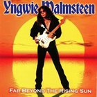 YNGWIE J. MALMSTEEN Far Beyond the Rising Sun album cover