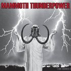 MAMMOTH THUNDERPOWER I Am Thunder album cover