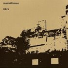 MANKILLSMAN Iskra / Mankillsman album cover