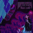 MARCHING TEETH Sun God album cover