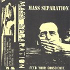 MASS SEPARATION Feed Your Conscience album cover