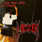 MASTER Four More Years Of Terror album cover