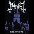 MAYHEM Life Eternal album cover