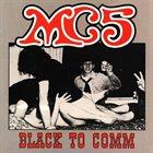 MC5 Black to Comm album cover