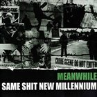 MEANWHILE Same Shit New Millennium album cover