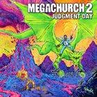 MEGACHURCH Megachurch 2: Judgment Day album cover