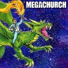 MEGACHURCH Megachurch album cover