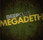 MEGADETH Deep Cuts album cover