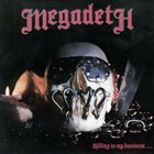 MEGADETH — Killing Is My Business... And Business Is Good! album cover