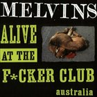MELVINS Alive At The Fucker Club album cover
