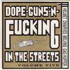 MELVINS Dope-Guns-'N-Fucking in the Streets (Volume Five) album cover