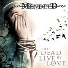 MENDEED The Dead Live by Love album cover