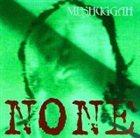 MESHUGGAH None album cover