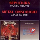 METAL ONSLAUGHT Morbid Visions / Cease to Exist album cover