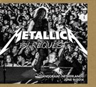 METALLICA By Request: Landgraaf, Netherlands - June 9, 2014 album cover
