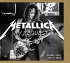 METALLICA By Request: Rome, Italy - July 1, 2014 album cover