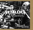 METALLICA By Request: Stockholm, Sweden - May 30, 2014 album cover