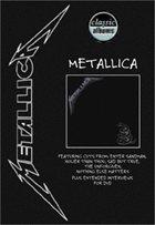 METALLICA — Classic Albums: Metallica - Metallica album cover