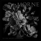 MORNE — To The Night Unknown album cover