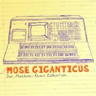 MOSE GIGANTICUS Our Machine: Remix Collection album cover