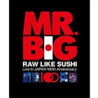 MR. BIG Raw Like Sushi: Live In Japan 100th Anniversary album cover