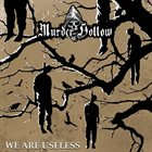 MURDER HOLLOW We Are Useless album cover