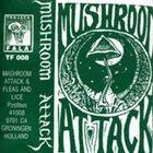 MUSHROOM ATTACK Mushroom Attack album cover